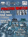 26.02.2009 POSITIVE WINTER FEST в Києві сторінка фесту на вконтакті: http://vkontakte.ru/events.php?act=s&gid=6496123
